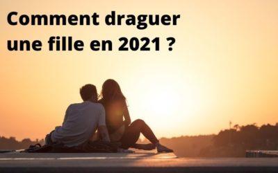 Comment draguer une fille en 2021 ?