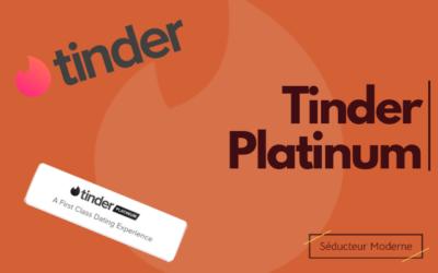 Tinder Platinum : une arnaque ? Prix, gratuit, avis 2021